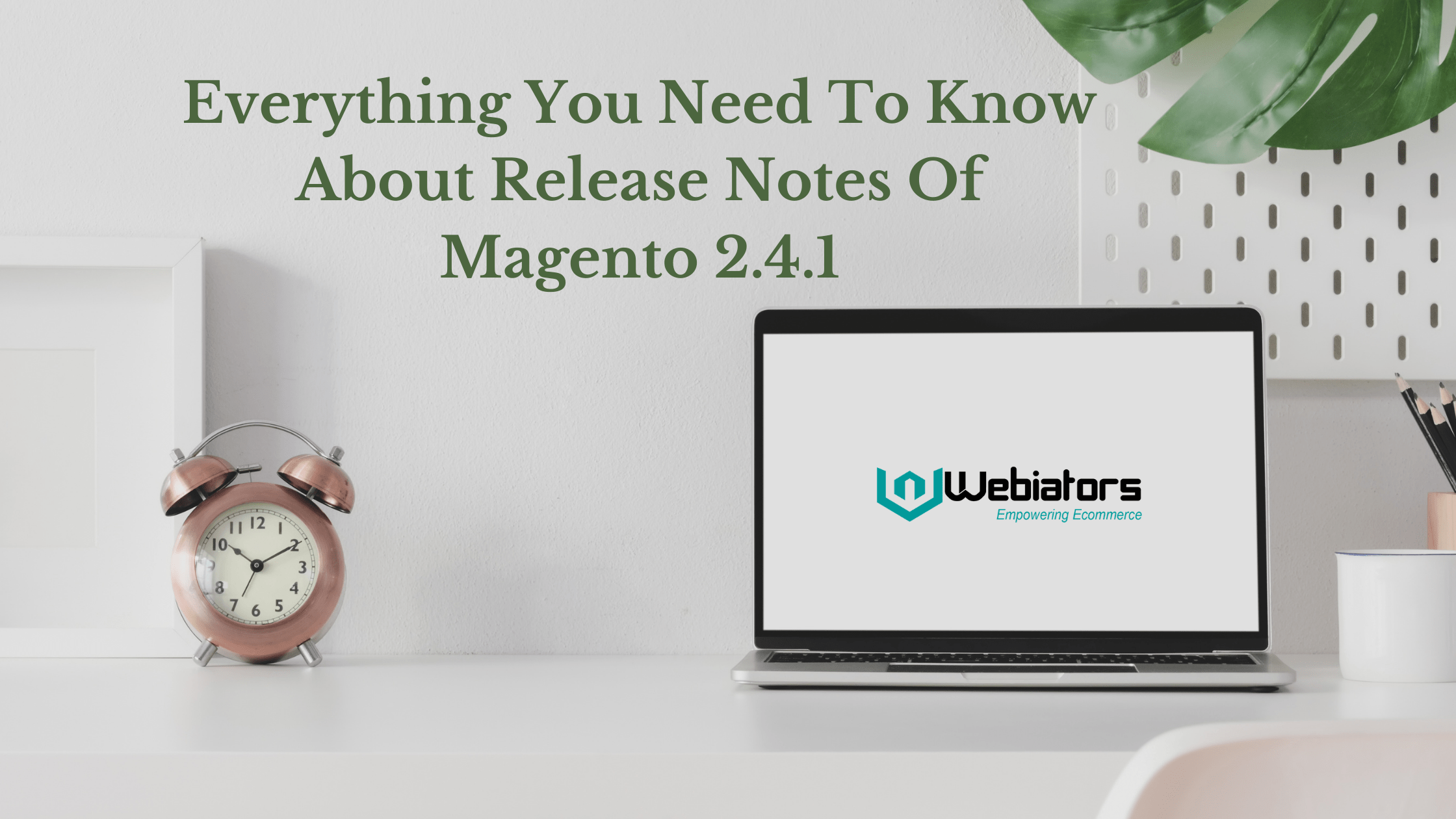 Everything You Need To Know About Release Notes Of Magento 2.4.1