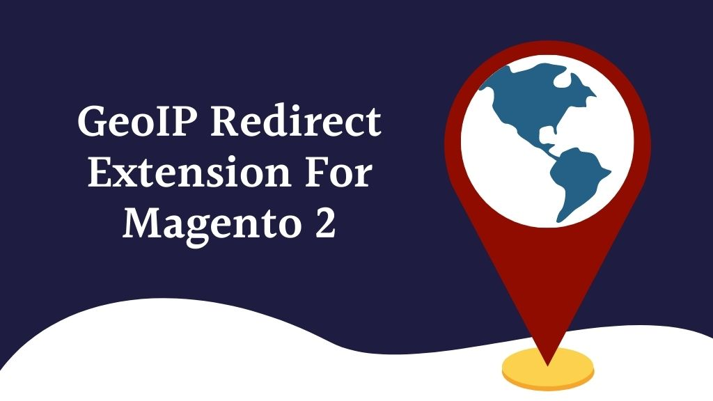 GeoIP Redirection & Locker Extension For Magento 2