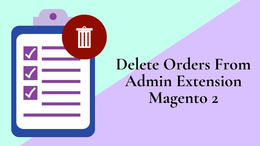 Delete Orders From Admin Extension For Magento 2
