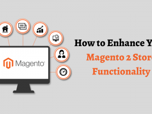 How to Your Magento 2 Store Functionality (1)