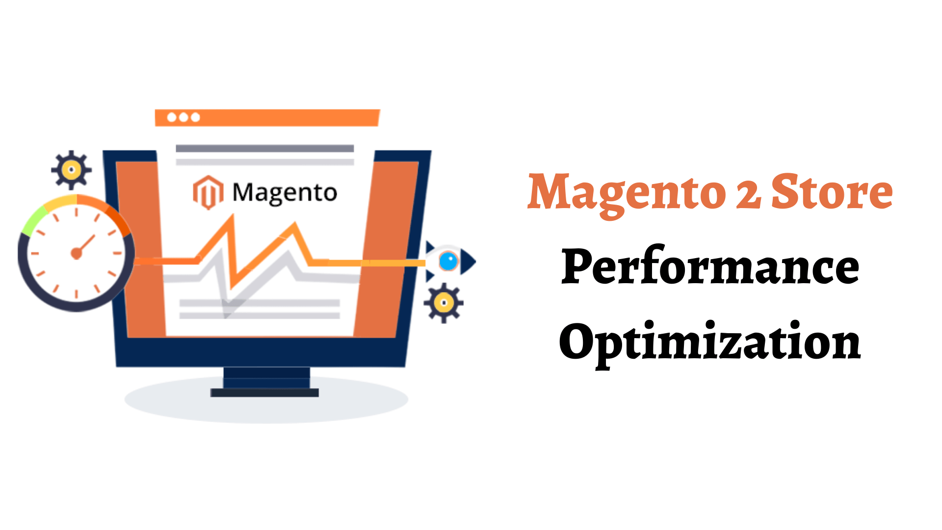 Optimize your store performance with Magento 2