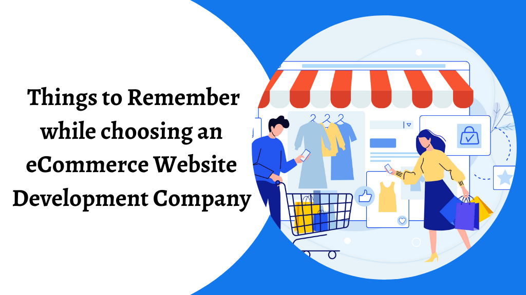 Top 5 Things to Remember when approaching an eCommerce Website Development Company