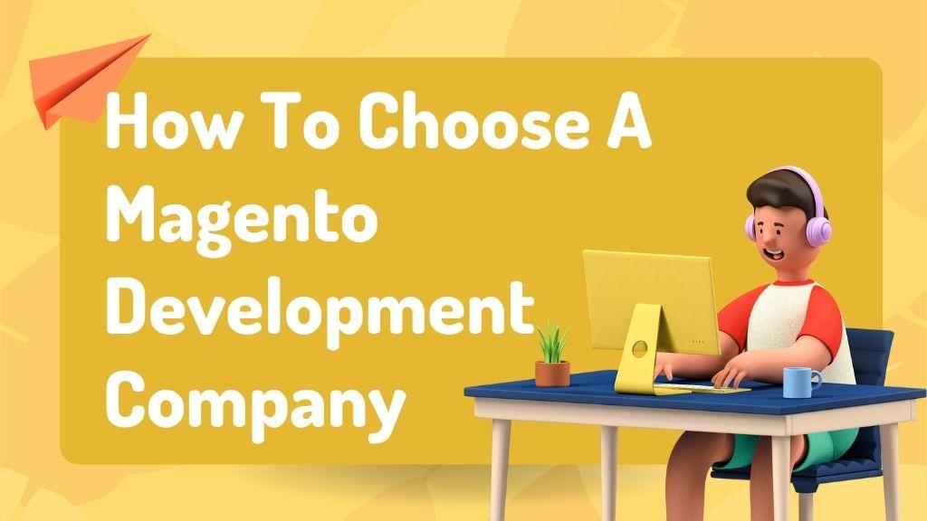 How to choose a Magento web development company