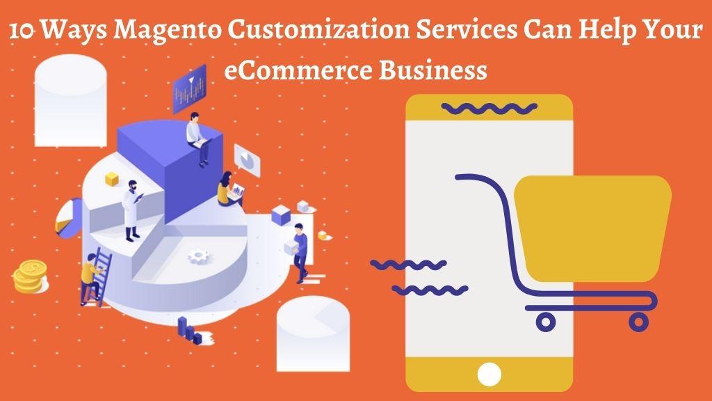 Magento Customization Services