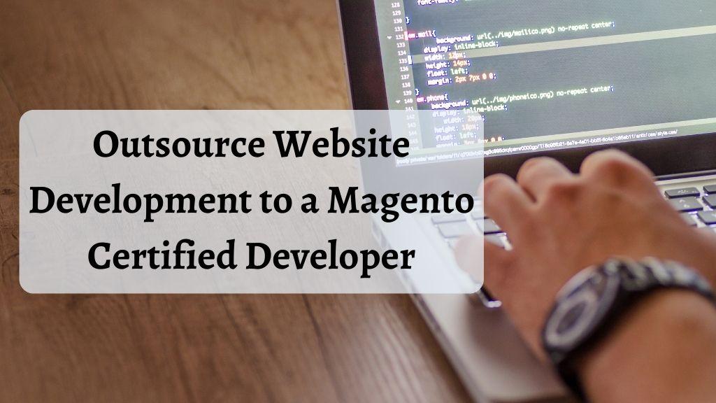 Outsource Website Development to a Magento Certified Developer